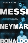 Messi, Neymar, Ronaldo : Head to Head with the World's Greatest Players - eBook