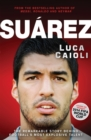 Suarez : The Remarkable Story Behind Football's Most Explosive Talent - eBook