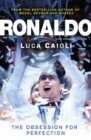 Ronaldo - 2015 Updated Edition : The Obsession for Perfection - eBook