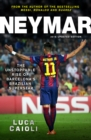 Neymar - 2016 Updated Edition : The Unstoppable Rise of Barcelona's Brazilian Superstar - eBook