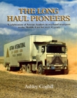 The Long Haul Pioneers: A Celebration of Astran : Leaders in Overland Transport to the Middle East for Over 40 Years - Book