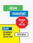 Urban Transport without the hot air : Volume 1: Sustainable solutions for UK cities - Book