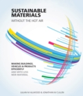 Sustainable Materials without the hot air : Making buildings, vehicles and products efficiently and with less new material - Book