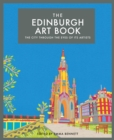 The Edinburgh Art Book : The city through the eyes of its artists - Book