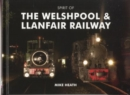 Spirit of the Welshpool and Llanfair Railway - Book