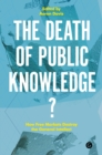 The Death of Public Knowledge? : How Free Markets Destroy the General Intellect - eBook