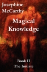 Magical Knowledge : Book II -- The Initiate - Book