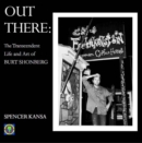 Out There:: The Transcendent Life and Art of Burt Shonberg - Book