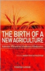 The Birth of a New Agriculture : Koberwitz 1924 and the Introduction of Biodynamics - Book