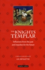 The Knights Templar : Influences from the Past and Impulses for the Future - Book