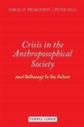 Crisis in the Anthroposophical Society : and Pathways to the Future - Book