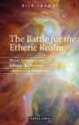 The Battle for the Etheric Realm : Moral Technique and Etheric Technology - Apocalyptic Symptoms - Book