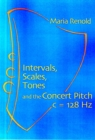 Intervals, Scales, Tones : And the Concert Pitch c = 128 Hz - Book