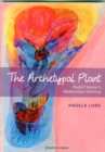 The Archetypal Plant : Rudolf Steiner's Watercolour Painting - Book