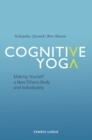 Cognitive Yoga : Making Yourself a New Etheric Body and Individuality - eBook