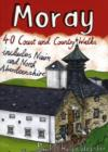 Moray : 40 Coast and Country Walks - Book