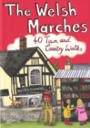 The Welsh Marches : 40 Town and Country Walks - Book