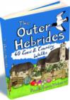 The Outer Hebrides : 40 Coast & Country Walks - Book