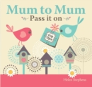 Mum to Mum, Pass it on - Book
