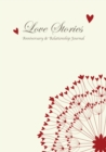 Love Stories, Anniversary & Relationship Journal - Book