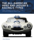The All-American Heroe and Jaguar's Racing  E-types : Briggs Cunningham's Le Mans dream, US road racing and the legendary Jaguar E-type - Book