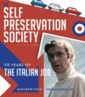 The Self Preservation Society : 50 Years of The Italian Job - Book