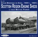 Steam Memories on Shed: Scottish Region Engine Sheds : And Their Motive Power 1950's-1960's 23 - Book