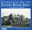 Steam Memories on Shed 1950's-1960's Eastern Region Sheds : And Their Motive Power 22 - Book