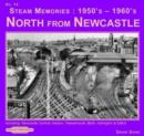 Steam Memories 1950's-1960's North from Newcastle : Including Newcastle Central, Heaton ,Tweedmouth, Blyth, Ashington & EMUs No. 14 - Book