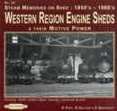 Steam Memories 1950's-1960's Western Region Engine Sheds : and Their Motive Power, Including; Bristol, Stafford Rd, Oswestry, Loeminster & More No. 26 - Book