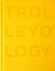 Trolleyology : A Visionary in Publishing - The First Ten Years of Trolley Books - Book