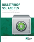 Bulletproof SSL and TLS : Understanding and Deploying SSL/TLS and PKI to Secure Servers and Web Applications - Book