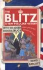 The Blitz : A Very Peculiar History - Book