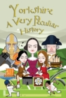 Yorkshire : A Very Peculiar History - Book