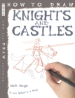 How To Draw Knights And Castles - Book