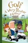 Golf : A Very Peculiar History - Book