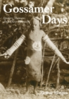 Gossamer Days : Spiders, Humans and Their Threads - Book