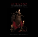 Of Shadows : One Hundred Objects from the Museum of Witchcraft and Magic - Book