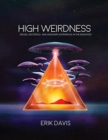 High Weirdness : Drugs, Esoterica, and Visionary Experience in the Seventies - Book
