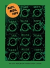 Bass, Mids, Tops : An Oral History of Sound System Culture - Book