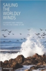 Sailing the Worldly Winds : A Buddhist Way Through the Ups and Downs of Life - Book