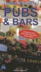 London's Secrets: Pubs & Bars : A Guide to 240 of the City's Best Pubs & Bars - Book