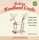Making Woodland Crafts: Book one : Using Green Sticks, Rods, Poles, Beads and String. - Book