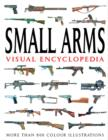 Small Arms Visual Encyclopedia : More Than 1000 Colour Illustrations - Book