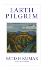 Earth Pilgrim : Conversations with Satish Kumar - eBook