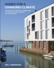 Homes for a Changing Climate : Adapting Our Homes and Communities to Cope with the Climate of the 21st Century - eBook