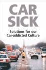 Car Sick : Solutions for Our Car-addicted Culture - eBook
