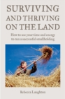 Surviving and Thriving on the Land : How to Use Your Spare Time and Energy to Run a Successful Smallholding - eBook