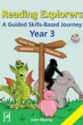 Reading Explorers Year 3 : A Guided Skills-Based Journey - eBook