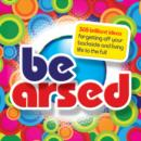 Be Arsed - eBook